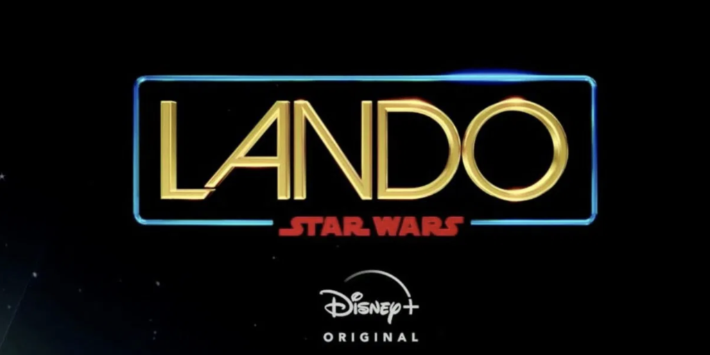 Star Wars Lando series, other great news from the saga.